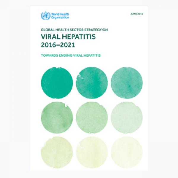 Global Health Sector Strategy on Viral Hepatitis 2016-2021