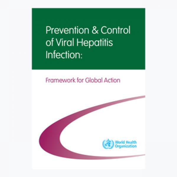 Prevention And Control Of Viral Hepatitis Infection: Framework For Global Action, 2012