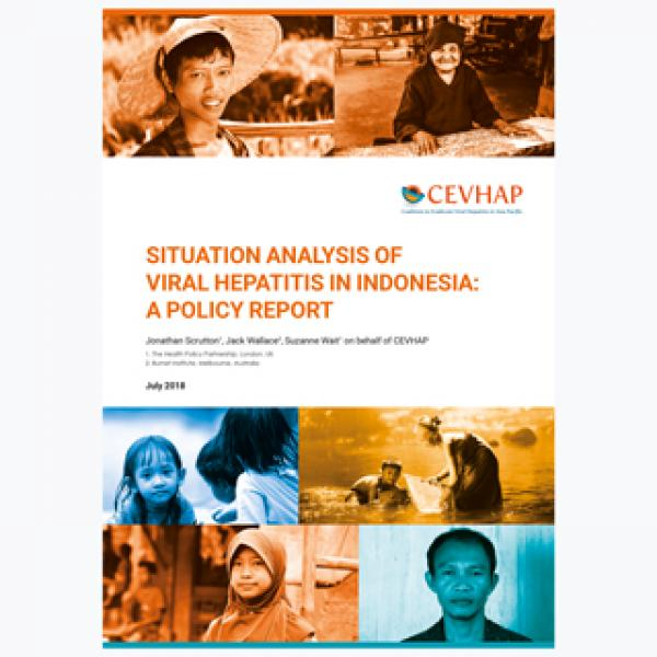 Situation Analysis Of Viral Hepatitis In Indonesia: A Policy Report, July 2018